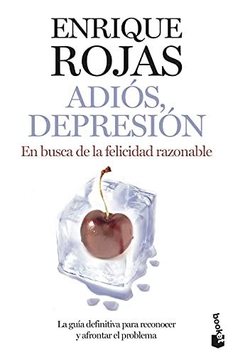 Adiós, depresión: En busca de la felicidad razonable (Prácticos siglo XXI)