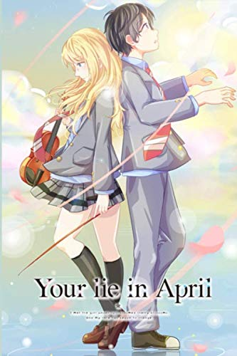 """Your Lie in April: Notebook/Journal for Writing, College Ruled Size 6"""" x 9"""", 100 Pages"""