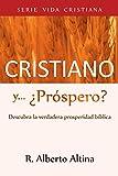 Cristiano y... ¿Próspero?: Descubra la verdadera...