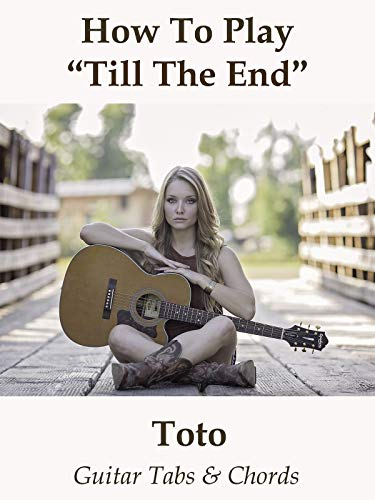 How To Play'Till The End' By Toto - Guitar Tabs & Chords