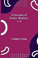 A Decade of Italian Women, v. II