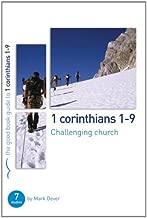 1 Corinthians 1-9: Challenging church (Good Book Guides)