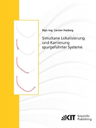Simultane Lokalisierung und Kartierung spurgeführter Systeme (Schriftenreihe / Institut für Mess- und Regelungstechnik, Karlsruher Institut für Technologie)