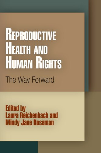 Reproductive Health and Human Rights: The Way Forward...