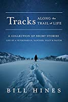 Tracks: Along the Trail of Life