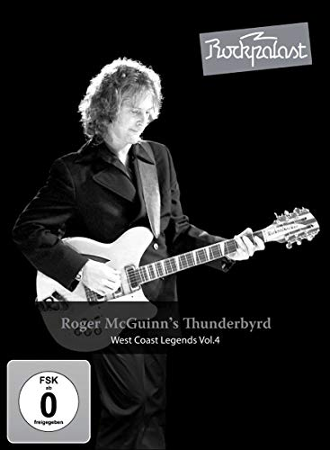 Roger McGuinn's Thunderbyrd - West Coast Legends Vol. 4/Rockpalast