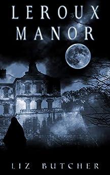 LeRoux Manor by [Liz Butcher]