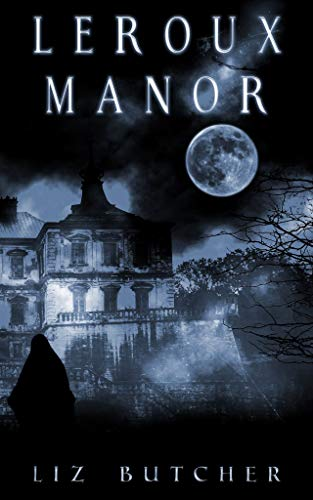 LeRoux Manor by [Liz Butcher]