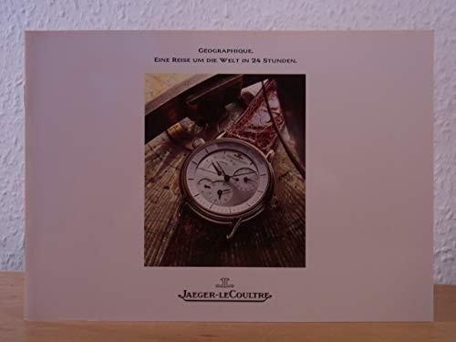 Jaeger-LeCoultre. Géographique. Eine Reise um die Welt in 24 Stunden. Katalog 1990 mit Preisliste DM Februar 1991
