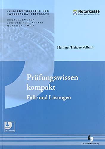 Prüfungswissen kompakt: Fälle und Lösungen (2. Auflage - Ausbildungsreihe für Notarfachangestellte)