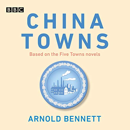 China Towns: Based on the Five Towns Novels audiobook cover art