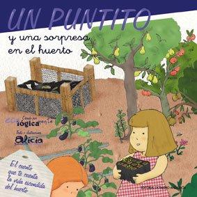 UN PUNTITO Y UNA SORPRESA EN EL HUERTO (Cuentos infantiles) - 9788495345387