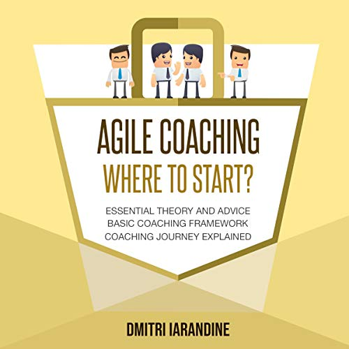 Agile Coaching: Where to Start? audiobook cover art