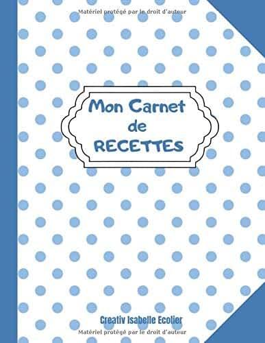 Mon Carnet de recettes: Cahier de recettes à compléter | un carnet pour noter vos 100 recettes de cuisine préférées | Grand Format 21,59 cm x 27,94 cm [ Idée cadeau à offrir