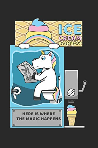Ice Cream Rainbow Here Is Where The Magic Happens: DIN A5 Einhorn Eismaschine Notizheft | 120 Seiten kariertes Einhorn Eismaschine Notizbuch für ... | Eine tolles Geschenk für Ihre Liebsten.