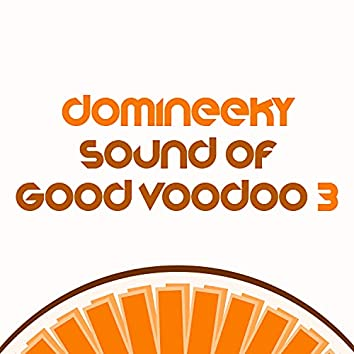 The Sound Of Good Voodoo 3 (International Edition)