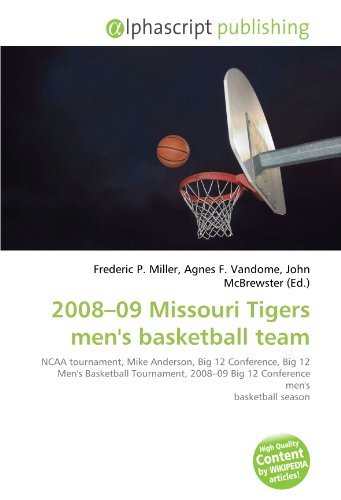2008–09 Missouri Tigers men's basketball team: NCAA tournament, Mike Anderson, Big 12 Conference, Big 12 Men's Basketball Tournament, 2008–09 Big 12 Conference men's basketball season