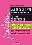 La force de vivre - Prépas scientifiques - Français-Philosophie - Programme 2020-2021 (2020-2021)