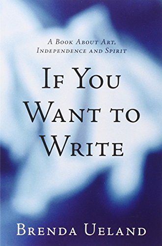 If You Want to Write: A Book about Art, Independence and Spirit