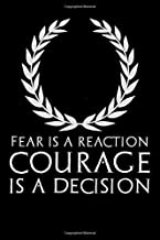 Fear Is A Reaction Courage Is A Decision: Inspiring Ancient Greek Laurel Wreath Enterprising Military Leadership Motivational Mindset Notebook / Journal / Diary / Blank 120 Pages 6x9 Inches