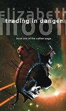 Trading In Danger: Vatta's War: Book One by Moon. Elizabeth ( 2003 ) Paperback
