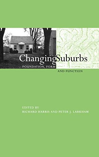 Changing Suburbs: Foundation, Form and Function (Studies in History, Planning, and the Environment)