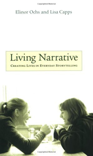 Living Narrative: Creating Lives in Everyday Storytelling (English Edition)