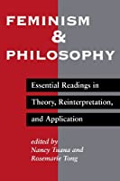 Feminism And Philosophy: Essential Readings In Theory, Reinterpretation, And Application by Nancy Tuana(1994-12-21)