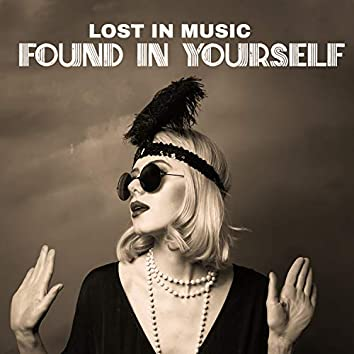 Lost in Music, Found in Yourself. The Best of Jazz: Bebop, Dixieland, Swing