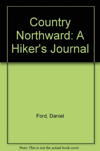 Country Northward: A Hiker's Journal