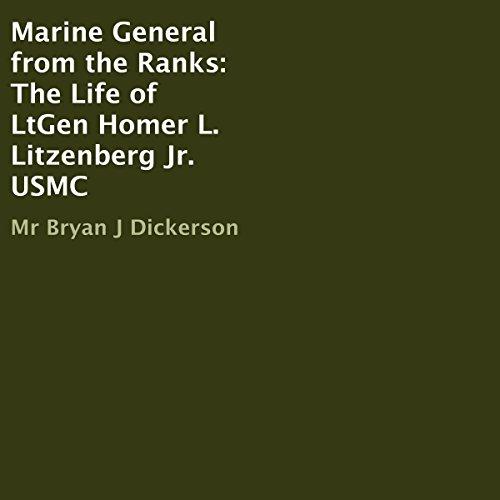 Marine General from the Ranks: The Life of Lieutenant General Homer L. Litzenberg Jr. audiobook cover art