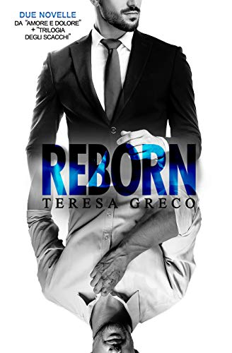Reborn: Doppia novella (Italian Edition)