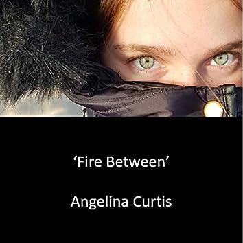 Fire Between