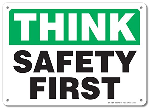 """Think Safety First Sign - 10""""x14"""" - .040 Rust Free Aluminum - Made in USA - UV Protected and Weatherproof - A82-141AL"""