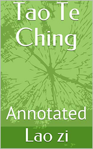 Tao Te Ching: Annotated (English Edition)