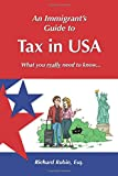 An Immigrant's Guide to Tax in USA: What You Really Need to Know ...