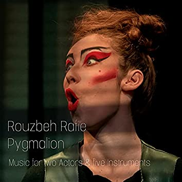 Pygmalion, music for two actors and five instruments