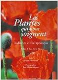 Les Plantes qui nous soignent - Traditions et thérapeutique de Jacques Fleurentin ( 13 novembre 2007 ) - Ouest-France (13 novembre 2007) - 13/11/2007