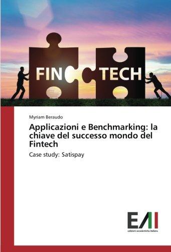 Applicazioni e Benchmarking: la chiave del successo mondo del Fintech: Case study: Satispay