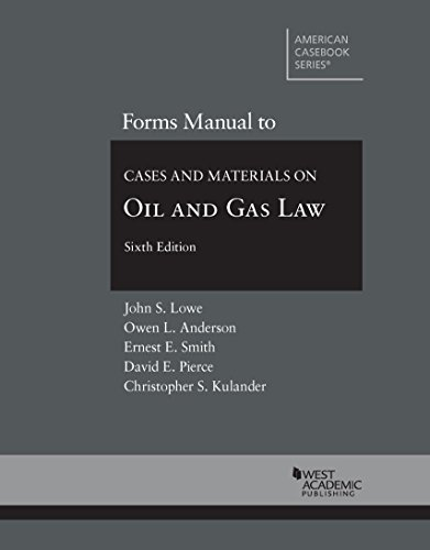 Forms Manual to Cases and Materials on Oil and Gas Law, 6th (Coursebook)
