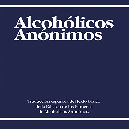 Alcoholicos Anonimos [Alcoholics Anonymous] audiobook cover art