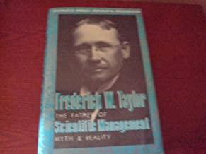 Frederick W. Taylor: The Father of Scientific Management : Myth and Reality