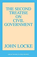 The Second Treatise on Civil Government (Great Books in Philosophy)