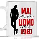 Tazza 1981 compleanno Uomo 40 anni. Idea regalo: Mai sottovalutare un uomo nato nel 1981