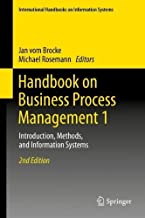 Handbook on Business Process Management 1: Introduction, Methods, and Information Systems (International Handbooks on Information Systems) (2014-08-30)