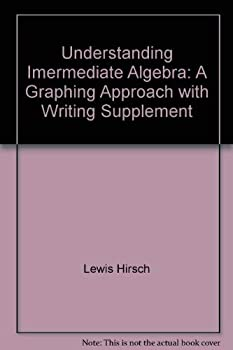 Paperback Understanding Imermediate Algebra: A Graphing Approach with Writing Supplement Book