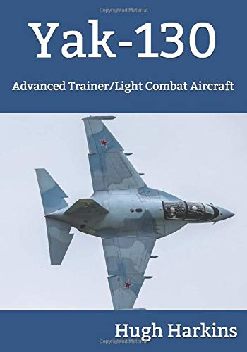 Yak-130: Advanced Trainer/Light Combat Aircraft