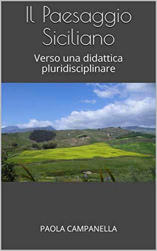 Il Paesaggio Siciliano: Verso una didattica pluridisciplinare
