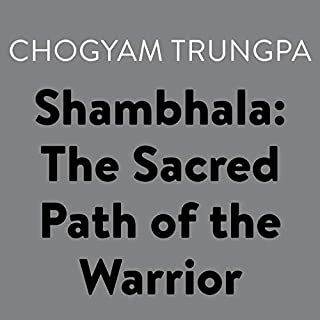 Shambhala: The Sacred Path of the Warrior                   By:                                                                                                                                 Chogyam Trungpa                               Narrated by:                                                                                                                                 Carolyn Rose Gimian                      Length: 5 hrs and 5 mins     Not rated yet     Overall 0.0