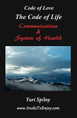The Code of Life Communications and System of Health: The Cod of Love (English Edition)
